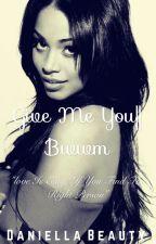 Give Me You Series 1    Bwwm by Daniella_Beauty