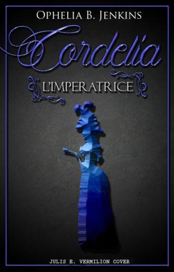 Cordelia - L'Imperatrice