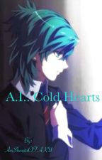 A.I.: Cold Hearts by AoiShoutaOTAKU