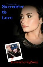 Surrender to Love (Sequel to A Fighting Chance- Nemi) by foreverlovingnemi