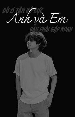 [imagine][Taehyung/V] Dù ở tận vô cực, em và anh vẫn phải gặp nhau.
