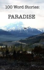 100 Word Short Stories: Paradise by onion_knight