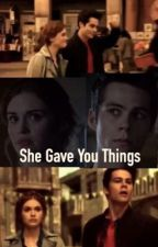 She Gave You Things ( STYDIA + MALIA ) by wxndergurl