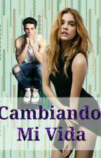 Cambiando Mi Vida by Ellie730