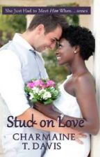 Stuck on Love (BWWM Romance) by toxicscribbler