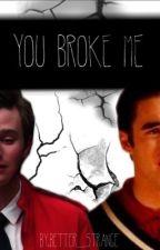 You Broke me by Better_Strange