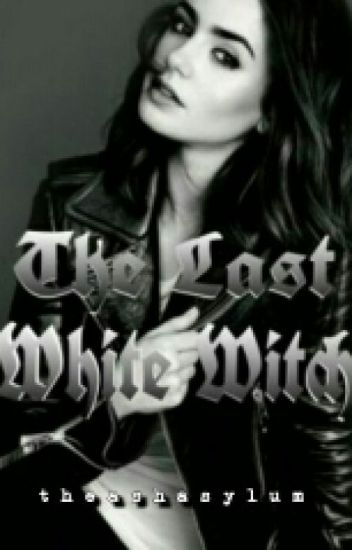 The Last White Witch {Book 2}