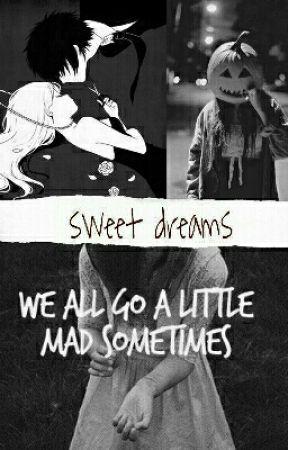 """""""Sweet Dreams"""" (creepypasta) by originalxllama"""