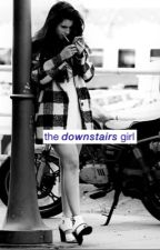 the downstairs girl by sckhrmonyz