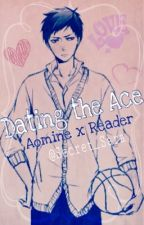 Dating the Ace ~ Aomine x Reader by SS_Hime