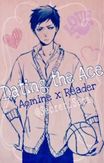 Dating the Ace ~ Aomine x Reader