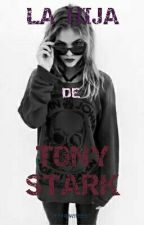 La hija de Tony stark by Downey250