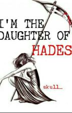 I am the Daughter of Hades- A Percy Jackson Fanfiction by skull_