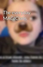 The everyday MAGICians by kris_tho