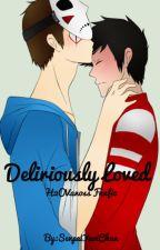 Deliriously loved by SenpaiYaoiChan