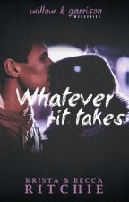 Willow & Garrison: Whatever It Takes by KBRitchie