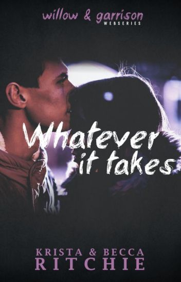 Willow & Garrison: Whatever It Takes