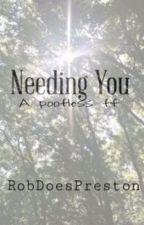 Needing You by RobDoesPreston