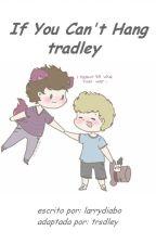 If You Can't Hang ღ tradley evanson ღ by trsdley