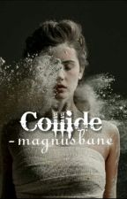 Collide | Teen Wolf | The Originals by -magnusbane