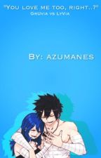 You love me too, right..? (GrUvia vs Lyvia) by azumanes