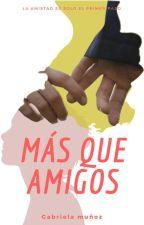 Mas que amigos #1 MQA by AbbyWriter23