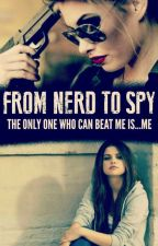 from nerd to spy by candylover1498