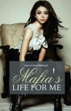 Mafia's Life for Me (MAJOR EDITING) by AimeeCelestePMabatid