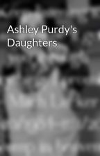 Ashley Purdy's Daughters by bvbxptvxswsxbmth