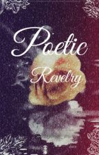 Poetic Revelry  by anonymous_freak