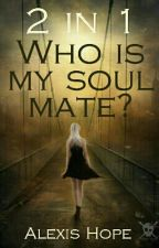 Who is my Soul Mate? by AirenDy