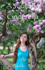 A Youtube Cinderella by maddie_noel