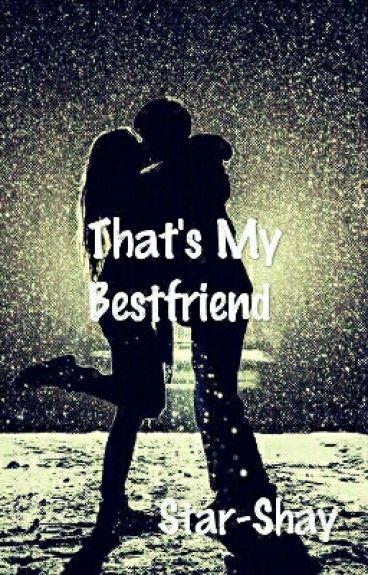 That's My Bestfriend