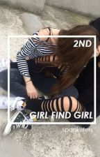 girl find girl || second season by spankitten