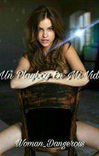 Un Playboy En Mi Vida#1/Corrigiendo by Woman_Dangerous