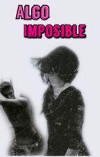Algo imposible by monica_vazquez