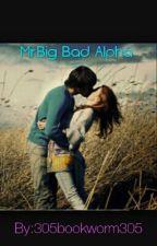 Mr. Big Bad Alpha by 305bookworm305