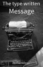 The Type Written Message by Saralexa