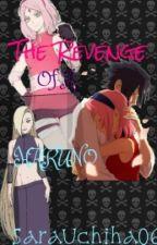 The Revenge of a HARUNO (BOOK 2) by UchihaSara06