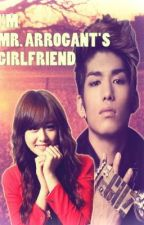 I'M MR.ARROGANT'S GIRLFRIEND by thahappiness
