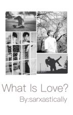 What is love? (An Exo Chanyeol X Reader x Sehun Fanfic) by sarxastically