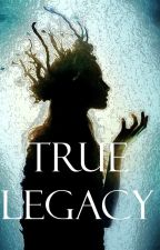 True Legacy by paraba_writes