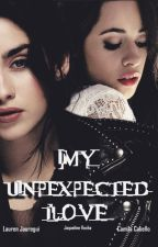 My Unexpected Love - Camren by JaquelineRocha