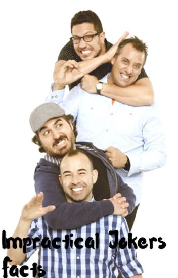 Impractical Jokers Facts