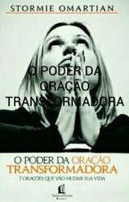 O PODER DA ORAÇÃO TRANSFORMADORA by Mikajsjs