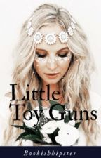 Little Toy Guns  by bookishhipster