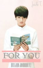 FOR YOU |BTS Jeon Jungkook FF.| by Exo-rdinary17