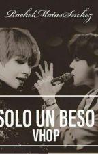 Solo un Beso (VHope) by RachelMatasSnchez