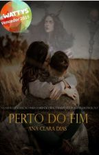 Perto do Fim by ClaraDias4