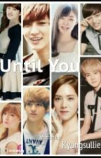 Until You by Kyungsullie_12